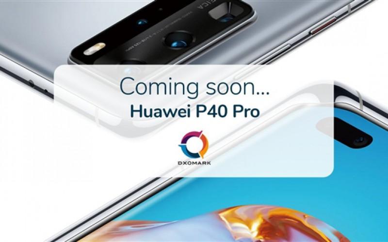 DxOMark 預告:HUAWEI P40 Pro 得分即將公布!